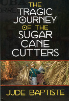 THE TRAGIC JOURNEY of the Sugar Cane Cutters