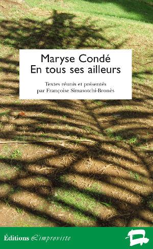 Maryse Condé En tous ses ailleurs